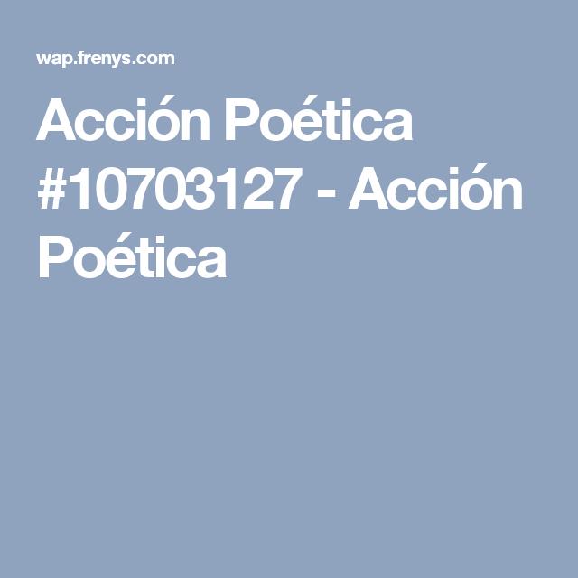 Acción Poética #10703127 - Acción Poética
