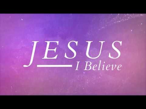 Big Daddy Weave Jesus I Believe Official Lyric Video