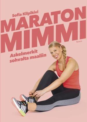 Maratonmimmi - Sofia Kilpikivi - #kirja