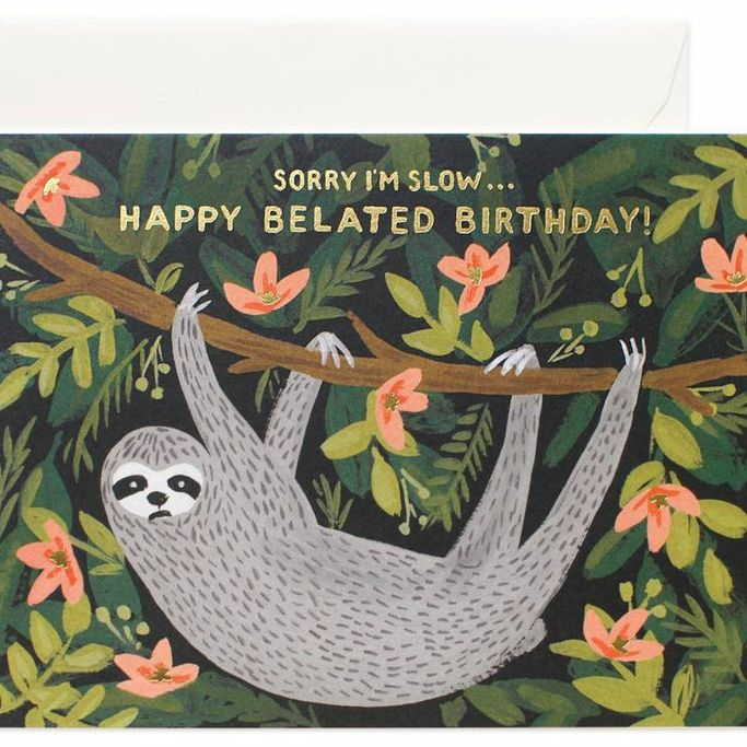 Sloth Belated Birthday Card // Because We Forget Every Now