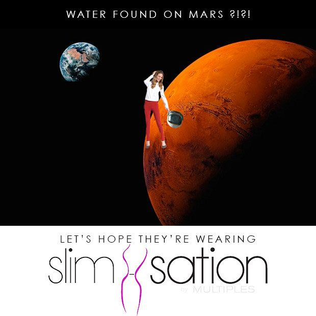 For the best pants to wear while looking for #wateronMars, try SlimSation! These pants will keep your curves locked and loaded on ANY planet ;)