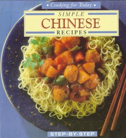 Simple Chinese Recipes Cooking For Today Step By Step Easy Chinese Recipes Recipes Chinese Food