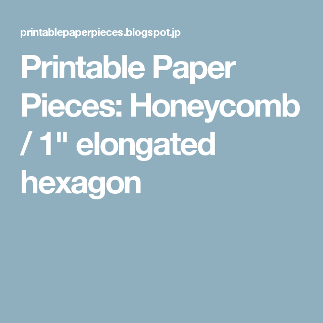 Printable Paper Pieces Honeycomb 1 Elongated Hexagon English Paper Piecing Paper Piecing Patterns Paper Piecing