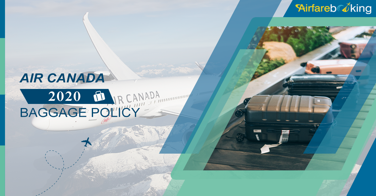 2020 OVERVIEW OF AIR CANADA BAGGAGE POLICY in 2020 Air