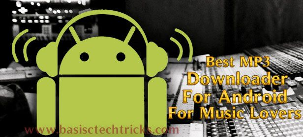 Best Mp3 Downloader For Android For Music Lovers Music