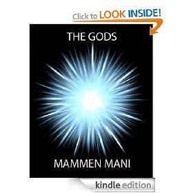 The Gods: Enter the Infinite Unknown by Mammen Mani - 5.0 stars (3 reviews) - 170 pages - £1.99