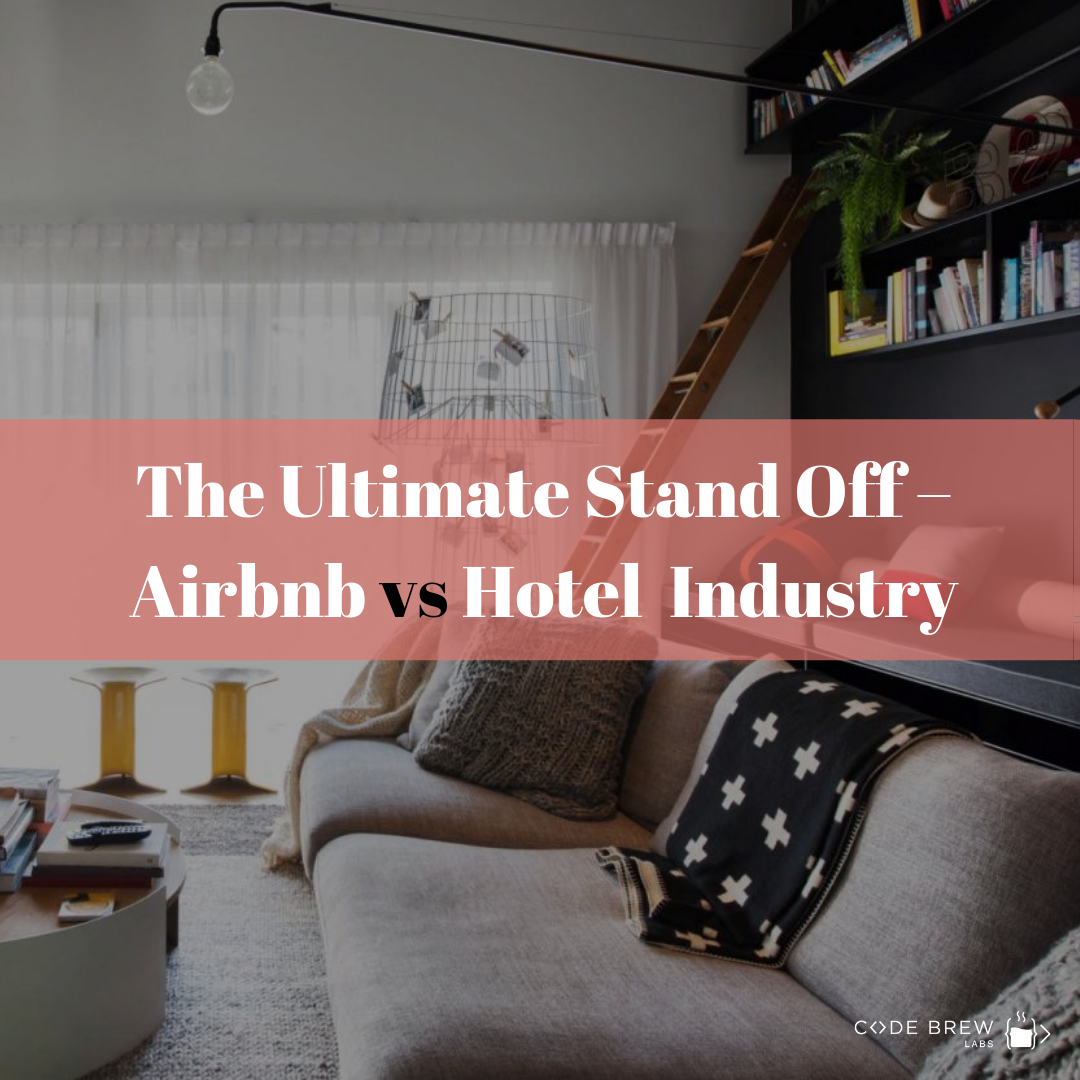 The Ultimate Stand Off Airbnb Vs Hotel Industry Airbnb Host