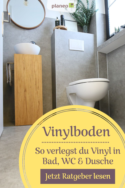 Vinylboden In Bad Wc Oder Dusche Verlegen Eine Ausfuhrliche Anleitung Fur Wand Und Boden In 2020 Vinylboden Vinyl Vinyl Planken