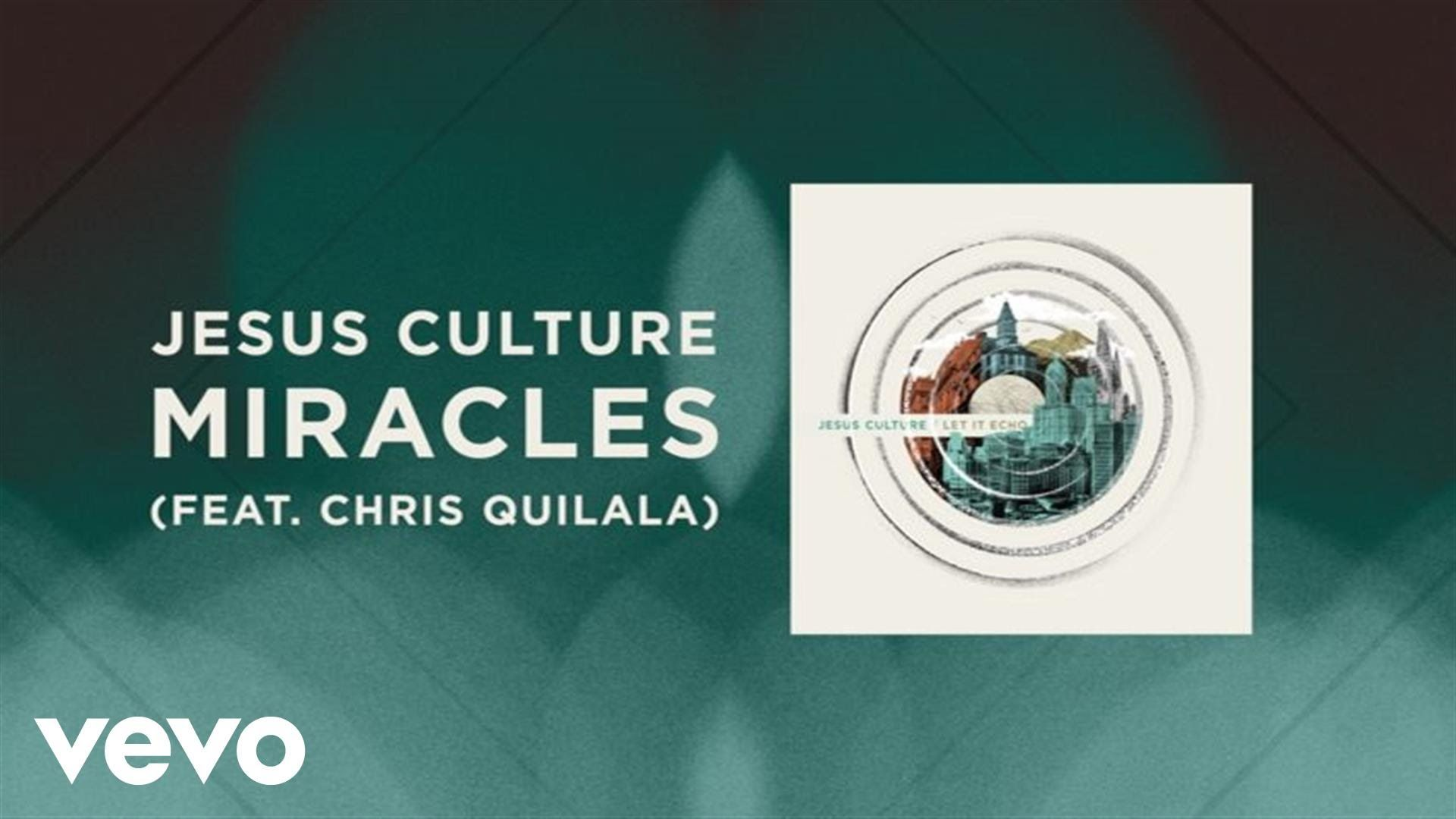 Jesus culture miracles livelyrics and chords ft chris jesus culture miracles livelyrics and chords ft chris quilala hexwebz Images