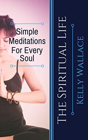 Kindle Simple Meditations For Every Soul The Spiritual Life Book 2