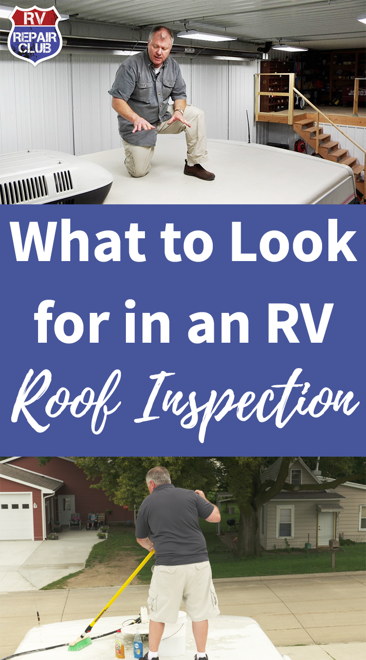 What To Look For In An Rv Roof Inspection Rv Repair Camper Maintenance Recreational Vehicles