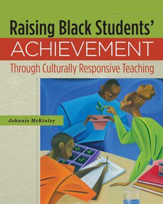Raising Black Student Achievement Through Culturally Responsive