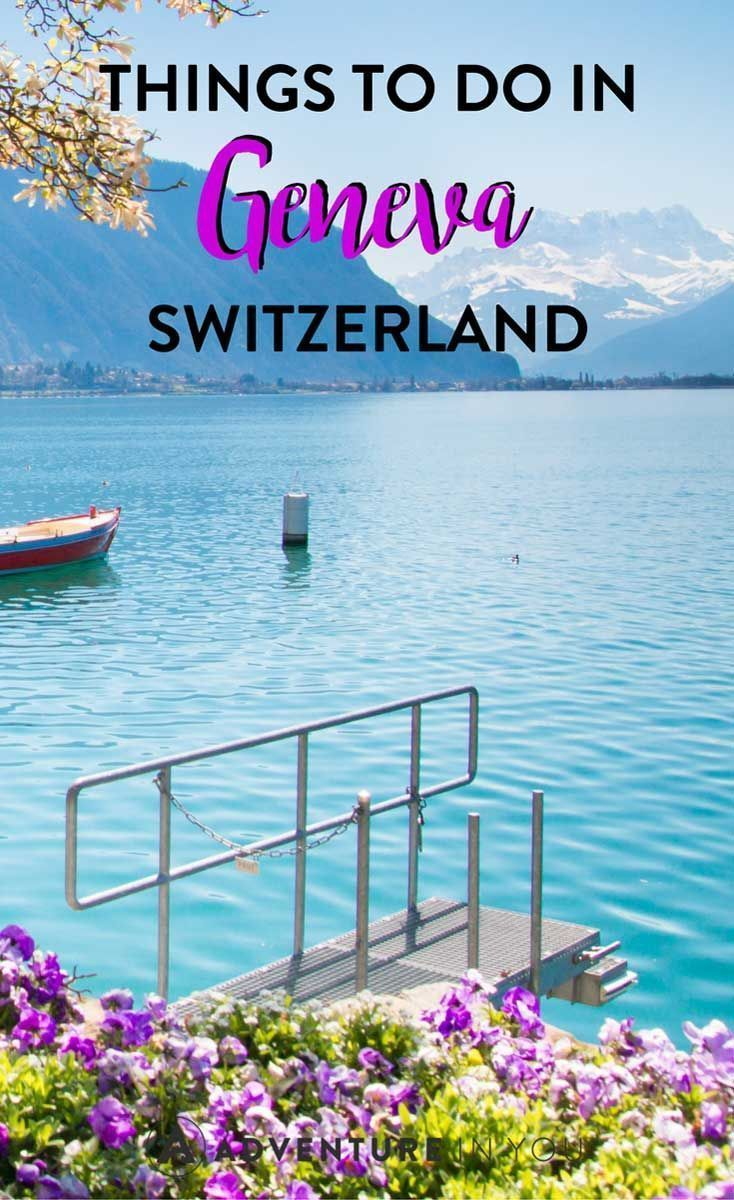 10 things to do in geneva that you cant miss out on