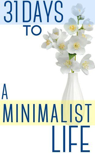 31 Days To A Minimalist Life: How To Live With Less, Downsize, And Get More Fulfillment From Life by Brian Night, http://www.amazon.com/dp/B00F9AJNIQ/ref=cm_sw_r_pi_dp_bjg1sb0Y1MJCJ