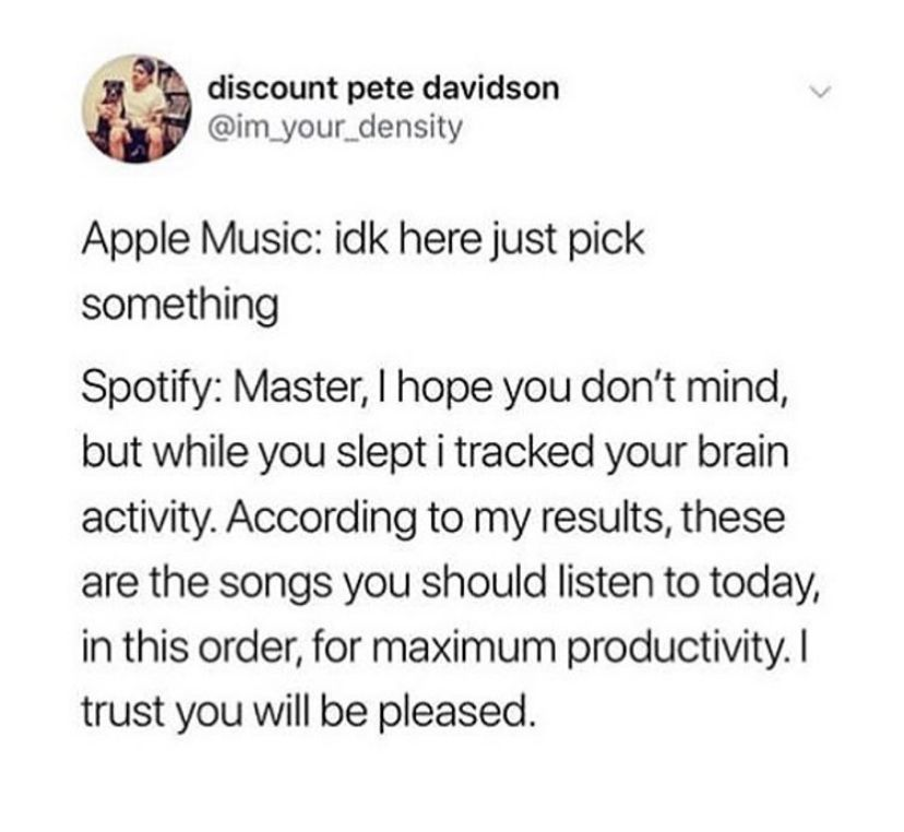 Apple Music Or Spotify In 2020 Funny Relatable Memes Tumblr Funny Funny Quotes