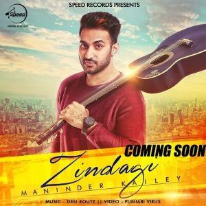 Zindagi Maninder Kailey Mp3 Song Songs Mp3 Song Songs Album Songs
