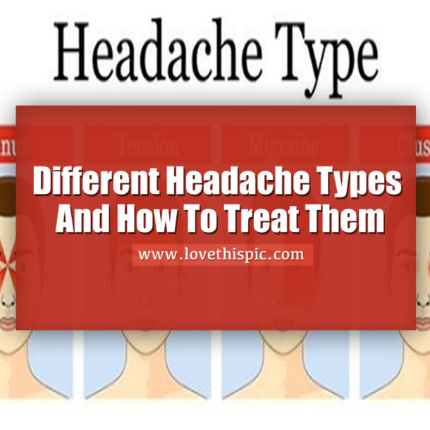 Headaches are common problem to almost everyone.