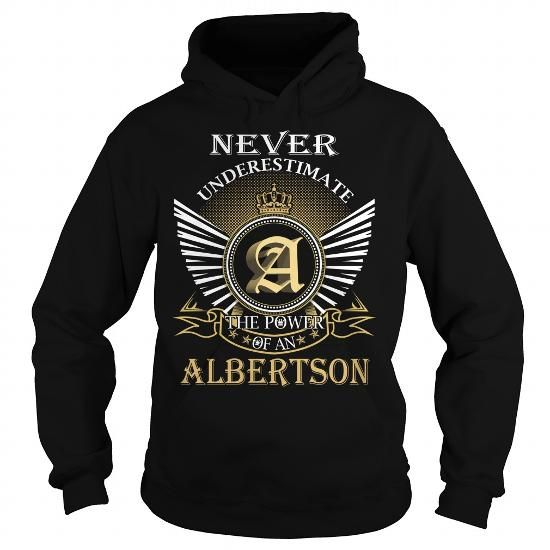 Never Underestimate The Power of an ALBERTSON - Last Name, Surname T-Shirt T-Shirts, Hoodies (39.99$ ==► BUY Now!)