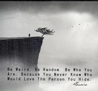 So true, just be you! Share your beautiful self with the world :)