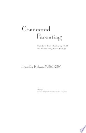Connected Parenting Pdf By Jennifer Kolaripublished On 2009 05 14