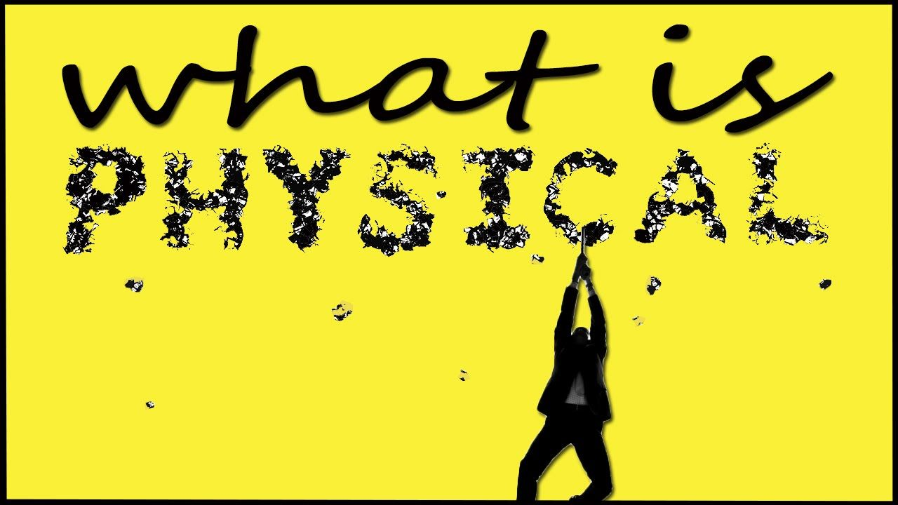 Crumbling Physicalism When Physical Became Synonym With You Ve Got To Take This Seriously Physics Synonym Seriously