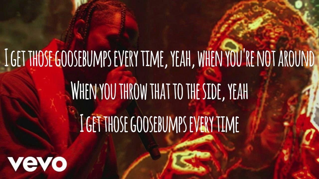Travis Scott Goosebumps Ft Kendrick Lamar Lyrics Entretenimiento