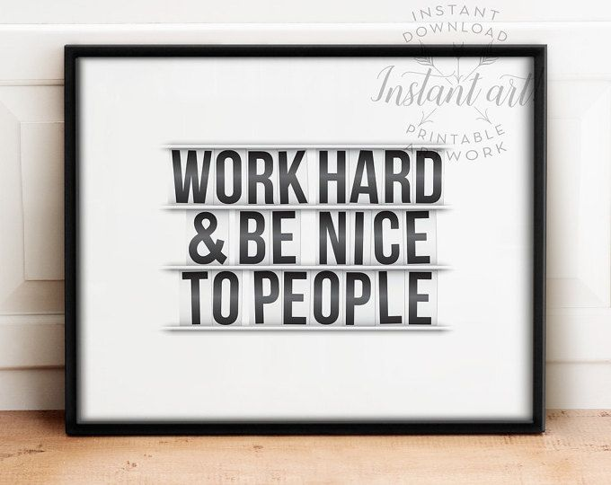 Work Hard And Be Nice PRINTABLE Art,inspirational Quote,office Wall Art, Motivational