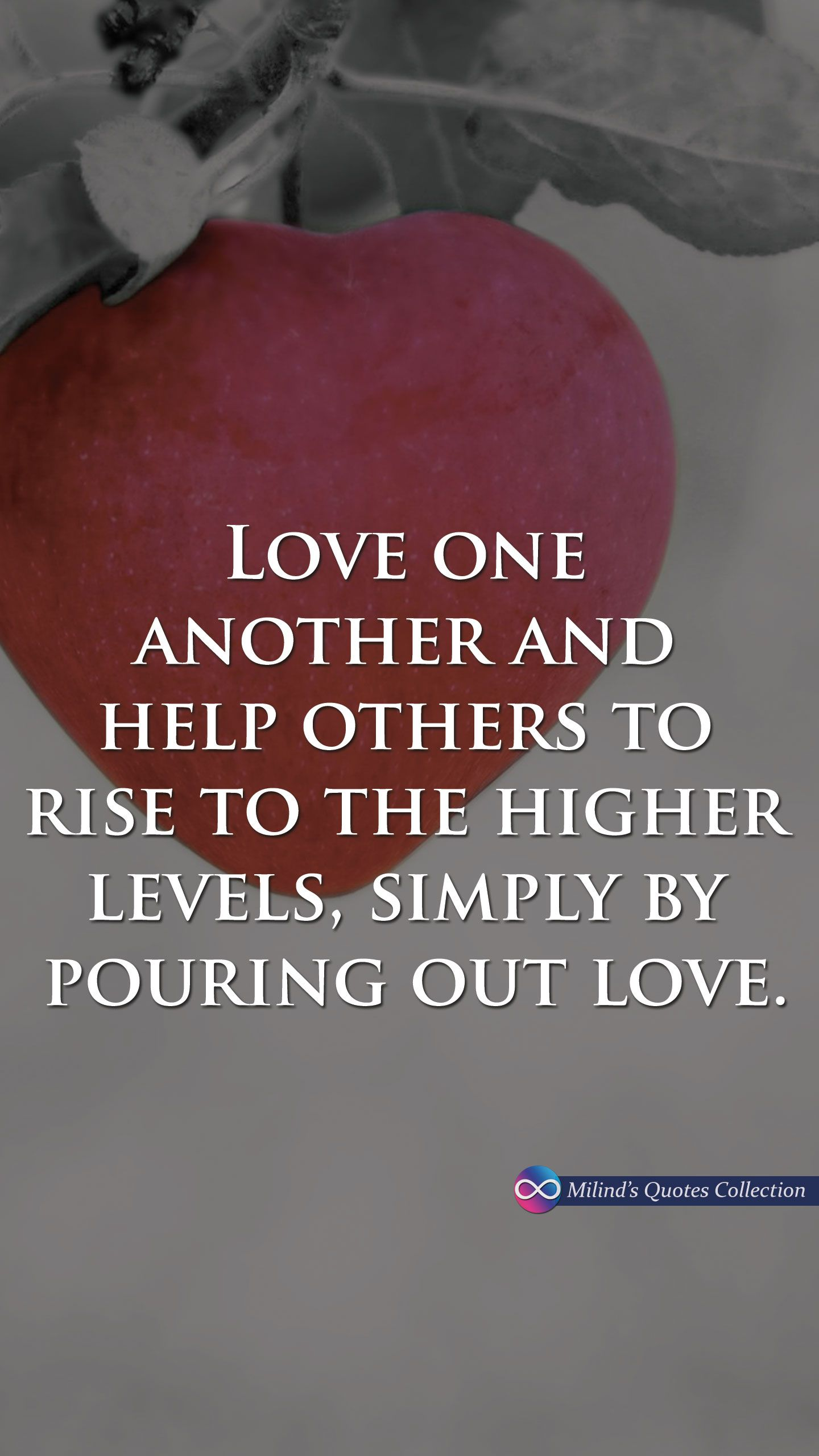 Love One Another Quotes Love One Another And Help Others To Rise To The Higher Levels