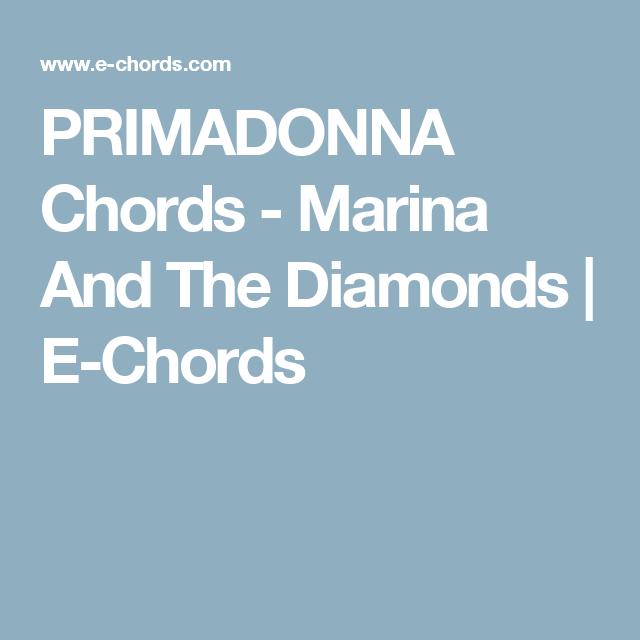 Primadonna Chords Marina And The Diamonds E Chords Music