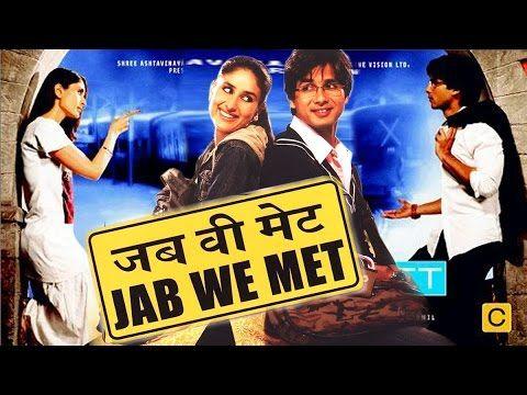 Jab We Met Blockbuster Bollywood Movie Kareena Kapoor Shahid Kapoo Romantic Movies Drama Film Shahid Kapoor