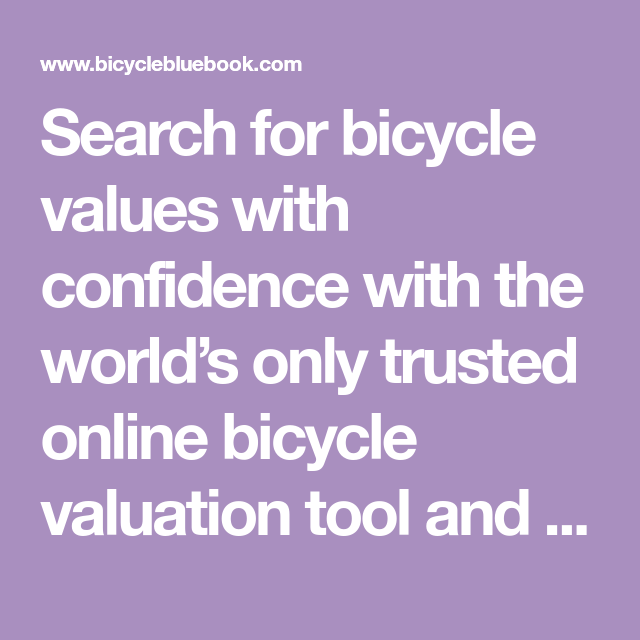 Search For Bicycle Values With Confidence With The World S Only