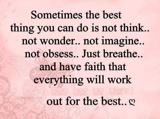 Memorable Quotes Glamorous Memorable Quotes Have Faith Everything Will Work  Believe