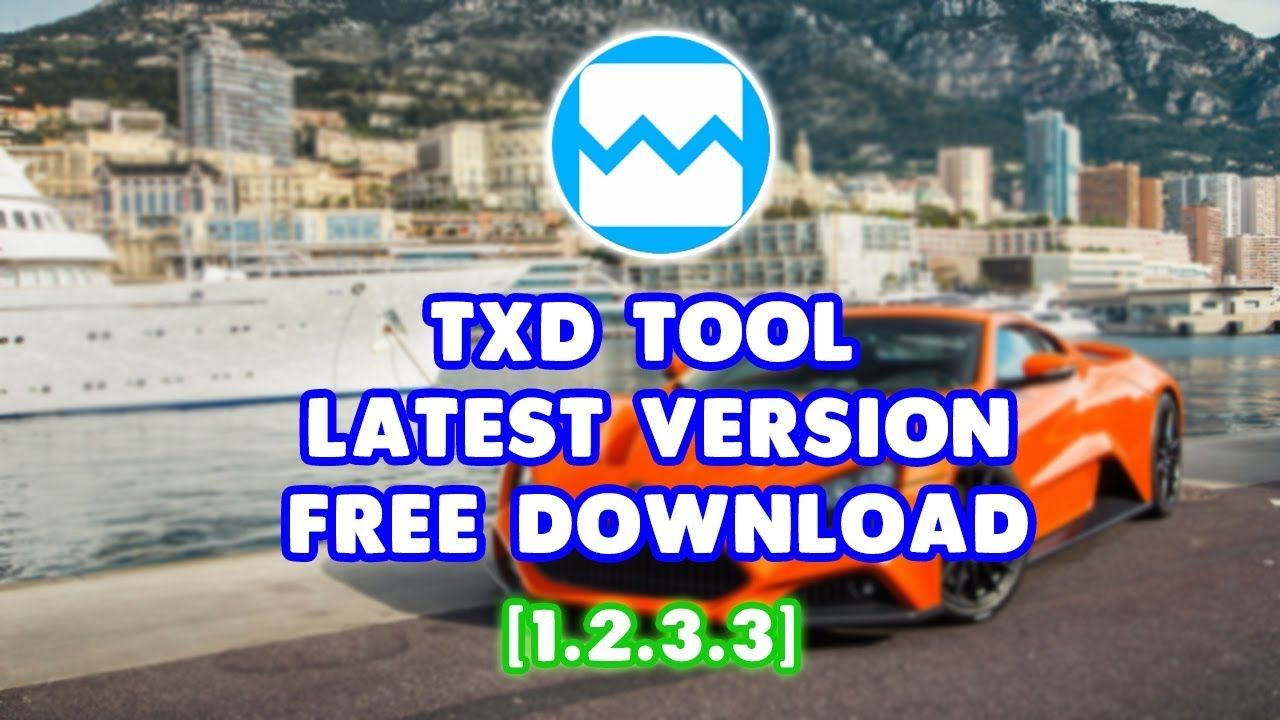 ✅TXD TOOL APK LATEST VERSION (1 2 3 3) FREE DOWNLOAD FOR