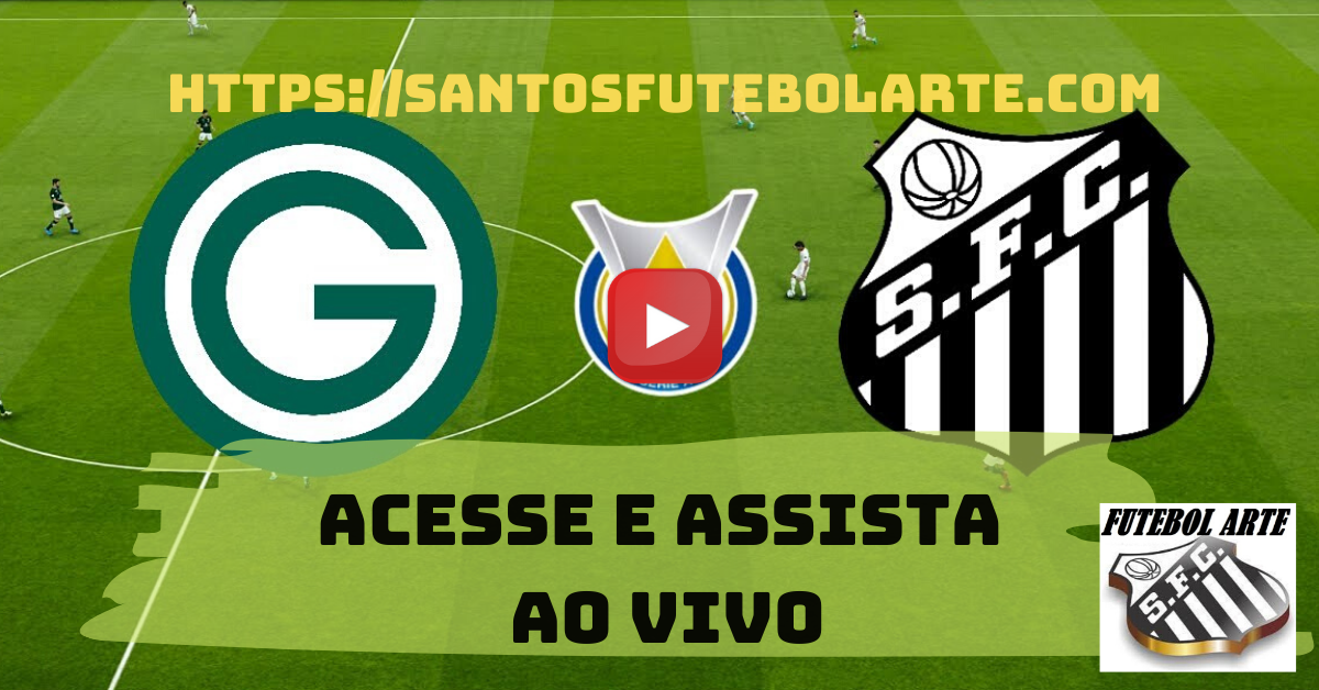 Assistir Goiás x Santos ao Vivo Assistir Jogo do Santos