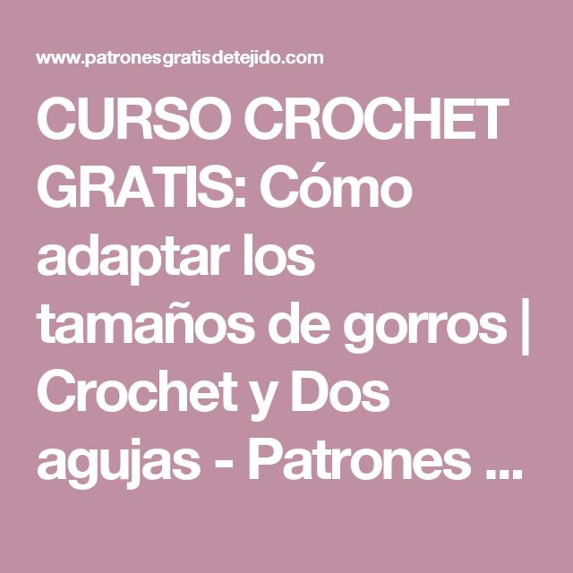 CURSO CROCHET GRATIS: Cómo adaptar los tamaños de gorros | Crochet y ...