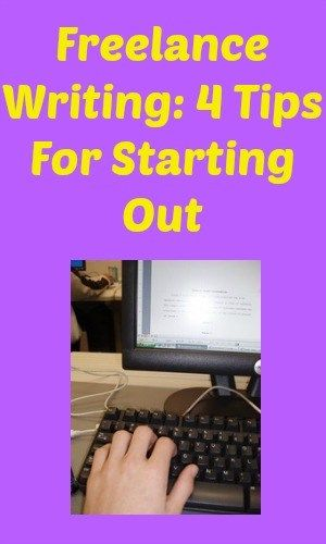 Freelance Writing: 4 Tips For Starting Out
