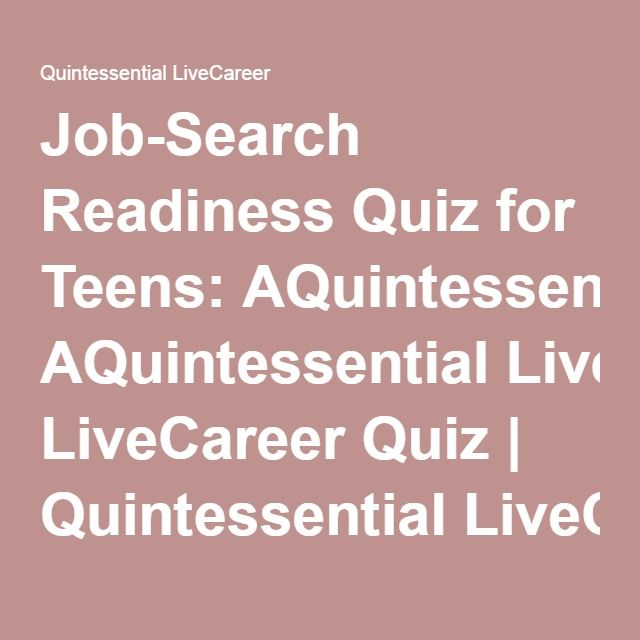 Job-Search Readiness Quiz for Teens AQuintessential LiveCareer - live carrer
