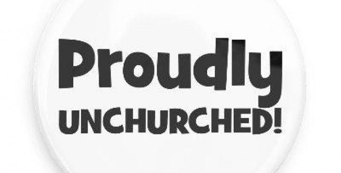 Proudly unchurched!
