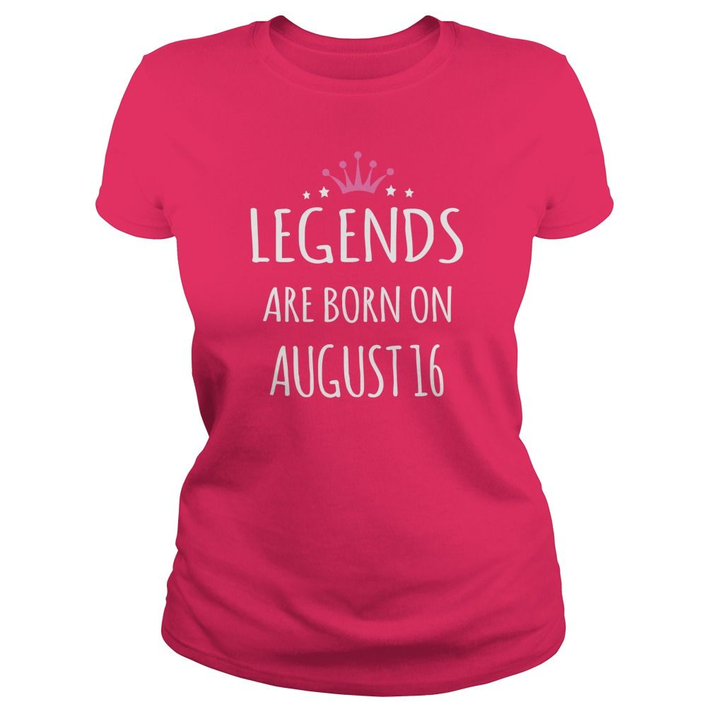 Born august 16 birthdays T-shirts, Legends are Born on august 16 ...