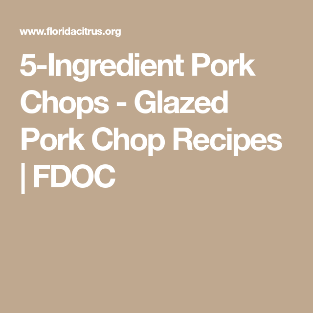 5-Ingredient Pork Chops - Glazed Pork Chop Recipes | FDOC