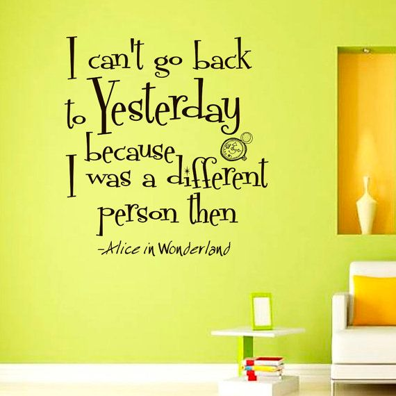 Wall Decals Alice in Wonderland Quote Decal I Cant go Back to ...