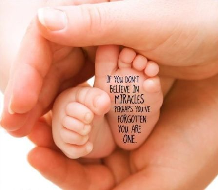 Babies Are Miracles People Are Miracles Miracles Quotes Wise