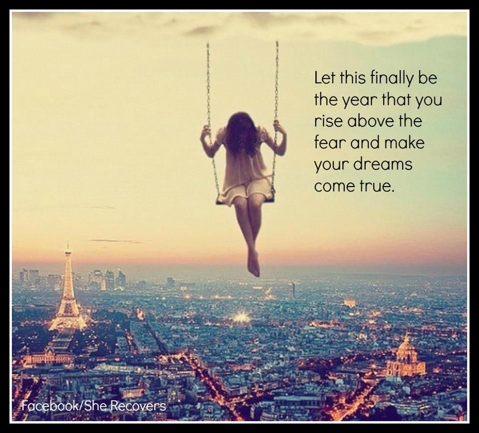 Let This Finally Be The Year You Rise About Your Fears And Make Your