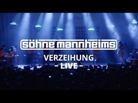 Söhne Mannheims Verzeihung Live Youtube Musik
