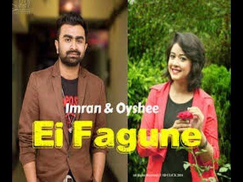 Ei Fagune By Imran    Bangla New Song 2017 HD   music