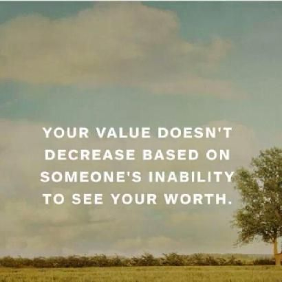Image Result For Your Value Doesnt Decrease Quote Meaning Cool