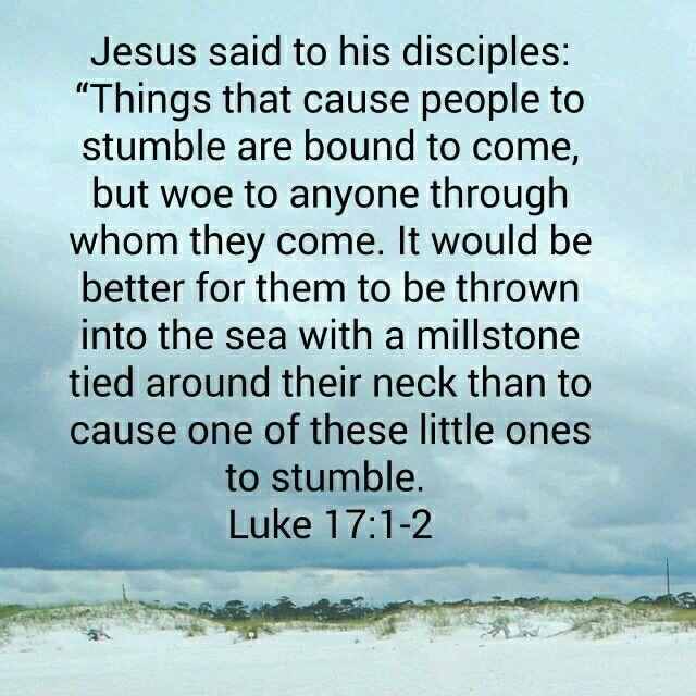 Luke 17:1-2 | Jesus quotes, Jesus, Disciple