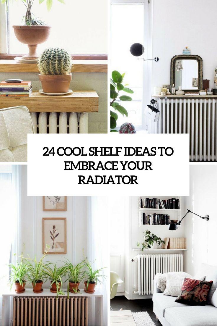 Cool Shelf Ideas cool shelf ideas to embrace your radiator cover | family room