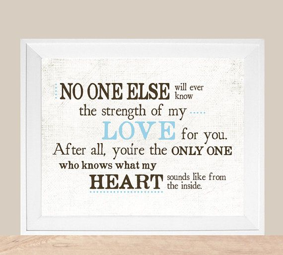 """No One Else Will Ever Know The Strength Of My Love For"