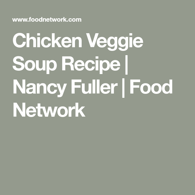 Chicken veggie soup receta pinterest forumfinder Image collections